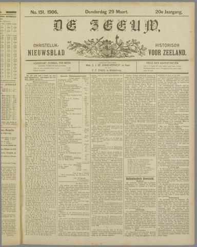 De Zeeuw. Christelijk-historisch nieuwsblad voor Zeeland 1906-03-29