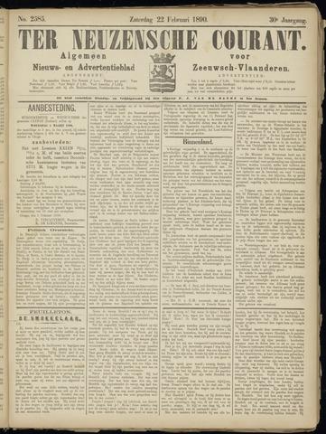 Ter Neuzensche Courant. Algemeen Nieuws- en Advertentieblad voor Zeeuwsch-Vlaanderen / Neuzensche Courant ... (idem) / (Algemeen) nieuws en advertentieblad voor Zeeuwsch-Vlaanderen 1890-02-22