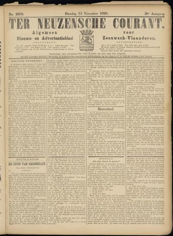 Ter Neuzensche Courant. Algemeen Nieuws- en Advertentieblad voor Zeeuwsch-Vlaanderen / Neuzensche Courant ... (idem) / (Algemeen) nieuws en advertentieblad voor Zeeuwsch-Vlaanderen 1898-11-15