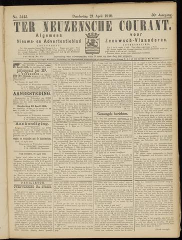 Ter Neuzensche Courant. Algemeen Nieuws- en Advertentieblad voor Zeeuwsch-Vlaanderen / Neuzensche Courant ... (idem) / (Algemeen) nieuws en advertentieblad voor Zeeuwsch-Vlaanderen 1910-04-21