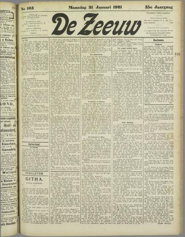 De Zeeuw. Christelijk-historisch nieuwsblad voor Zeeland 1921-01-31