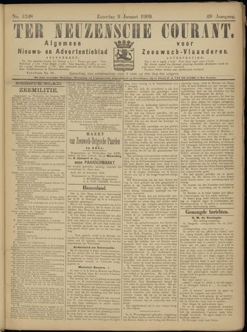 Ter Neuzensche Courant. Algemeen Nieuws- en Advertentieblad voor Zeeuwsch-Vlaanderen / Neuzensche Courant ... (idem) / (Algemeen) nieuws en advertentieblad voor Zeeuwsch-Vlaanderen 1909-01-09