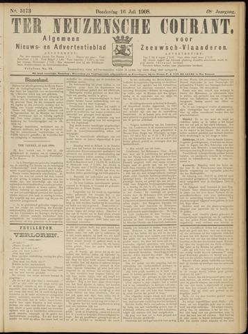 Ter Neuzensche Courant. Algemeen Nieuws- en Advertentieblad voor Zeeuwsch-Vlaanderen / Neuzensche Courant ... (idem) / (Algemeen) nieuws en advertentieblad voor Zeeuwsch-Vlaanderen 1908-07-16