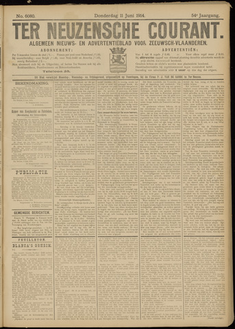 Ter Neuzensche Courant. Algemeen Nieuws- en Advertentieblad voor Zeeuwsch-Vlaanderen / Neuzensche Courant ... (idem) / (Algemeen) nieuws en advertentieblad voor Zeeuwsch-Vlaanderen 1914-06-11