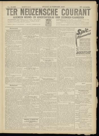 Ter Neuzensche Courant. Algemeen Nieuws- en Advertentieblad voor Zeeuwsch-Vlaanderen / Neuzensche Courant ... (idem) / (Algemeen) nieuws en advertentieblad voor Zeeuwsch-Vlaanderen 1940-02-16