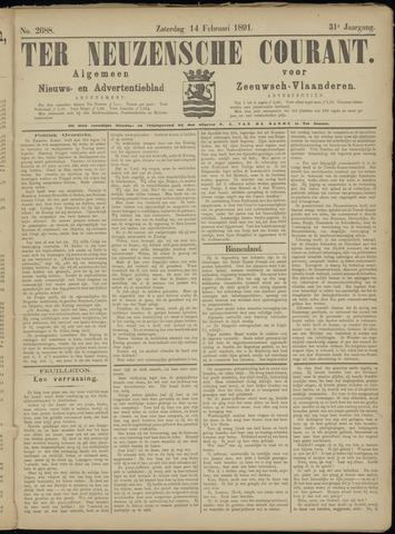Ter Neuzensche Courant. Algemeen Nieuws- en Advertentieblad voor Zeeuwsch-Vlaanderen / Neuzensche Courant ... (idem) / (Algemeen) nieuws en advertentieblad voor Zeeuwsch-Vlaanderen 1891-02-14