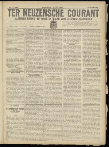 Ter Neuzensche Courant. Algemeen Nieuws- en Advertentieblad voor Zeeuwsch-Vlaanderen / Neuzensche Courant ... (idem) / (Algemeen) nieuws en advertentieblad voor Zeeuwsch-Vlaanderen 1940-04-01