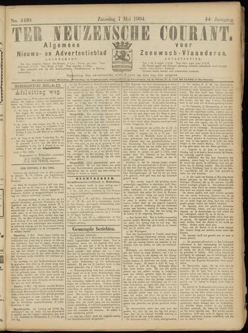 Ter Neuzensche Courant. Algemeen Nieuws- en Advertentieblad voor Zeeuwsch-Vlaanderen / Neuzensche Courant ... (idem) / (Algemeen) nieuws en advertentieblad voor Zeeuwsch-Vlaanderen 1904-05-07