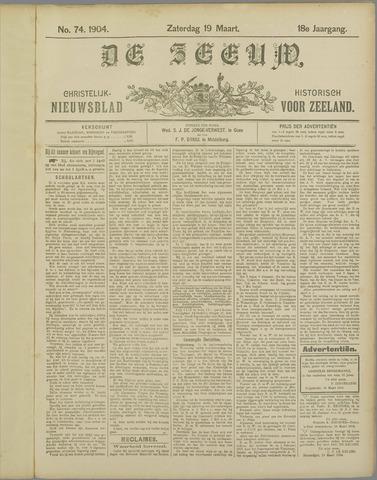 De Zeeuw. Christelijk-historisch nieuwsblad voor Zeeland 1904-03-19