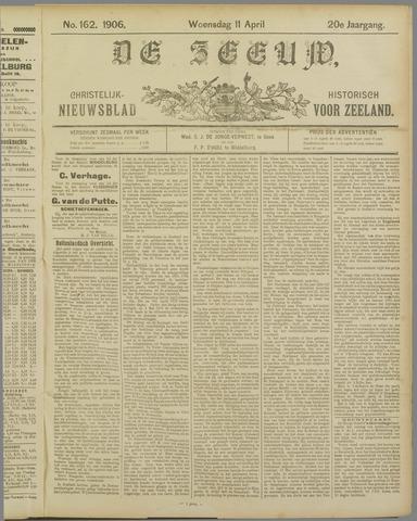 De Zeeuw. Christelijk-historisch nieuwsblad voor Zeeland 1906-04-11