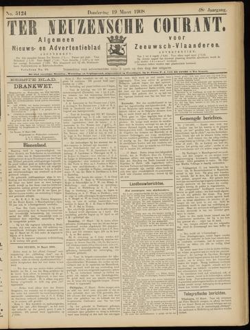 Ter Neuzensche Courant. Algemeen Nieuws- en Advertentieblad voor Zeeuwsch-Vlaanderen / Neuzensche Courant ... (idem) / (Algemeen) nieuws en advertentieblad voor Zeeuwsch-Vlaanderen 1908-03-19