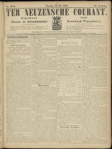 Ter Neuzensche Courant. Algemeen Nieuws- en Advertentieblad voor Zeeuwsch-Vlaanderen / Neuzensche Courant ... (idem) / (Algemeen) nieuws en advertentieblad voor Zeeuwsch-Vlaanderen 1895-07-16