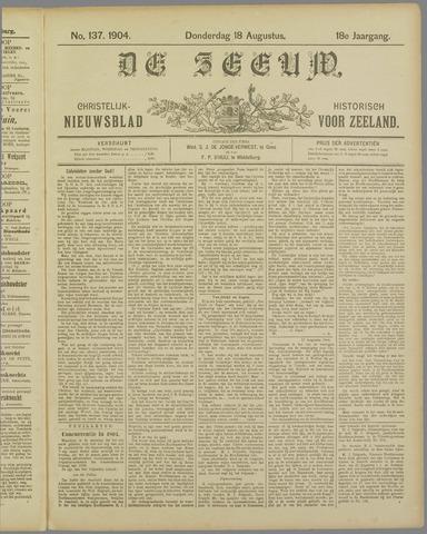 De Zeeuw. Christelijk-historisch nieuwsblad voor Zeeland 1904-08-18