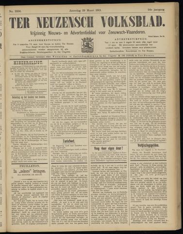 Ter Neuzensch Volksblad. Vrijzinnig nieuws- en advertentieblad voor Zeeuwsch- Vlaanderen / Zeeuwsch Nieuwsblad. Nieuws- en advertentieblad voor Zeeland 1913-03-29