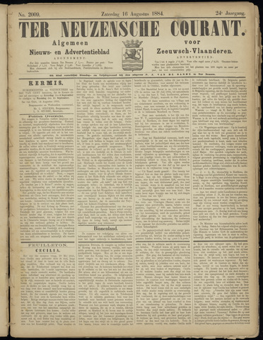 Ter Neuzensche Courant. Algemeen Nieuws- en Advertentieblad voor Zeeuwsch-Vlaanderen / Neuzensche Courant ... (idem) / (Algemeen) nieuws en advertentieblad voor Zeeuwsch-Vlaanderen 1884-08-16