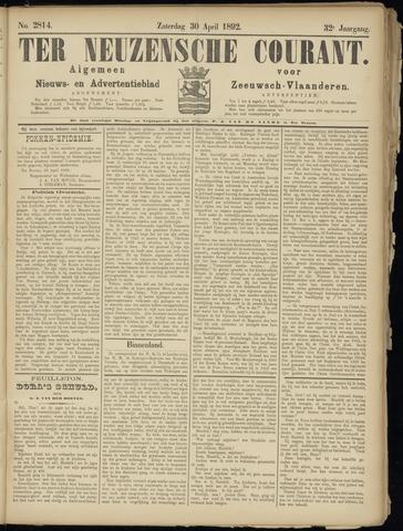 Ter Neuzensche Courant. Algemeen Nieuws- en Advertentieblad voor Zeeuwsch-Vlaanderen / Neuzensche Courant ... (idem) / (Algemeen) nieuws en advertentieblad voor Zeeuwsch-Vlaanderen 1892-04-30