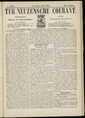Ter Neuzensche Courant. Algemeen Nieuws- en Advertentieblad voor Zeeuwsch-Vlaanderen / Neuzensche Courant ... (idem) / (Algemeen) nieuws en advertentieblad voor Zeeuwsch-Vlaanderen 1881-04-09