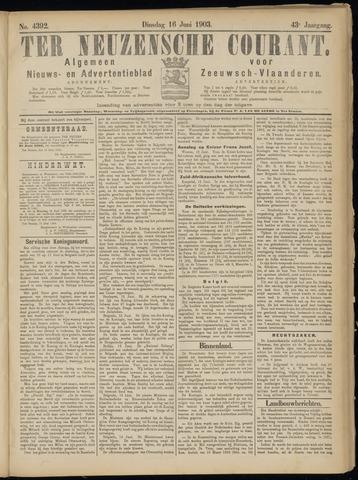 Ter Neuzensche Courant. Algemeen Nieuws- en Advertentieblad voor Zeeuwsch-Vlaanderen / Neuzensche Courant ... (idem) / (Algemeen) nieuws en advertentieblad voor Zeeuwsch-Vlaanderen 1903-06-16