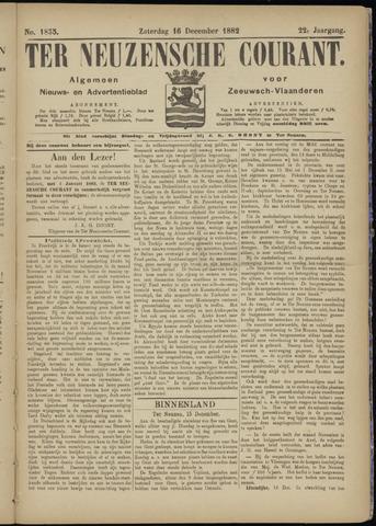 Ter Neuzensche Courant. Algemeen Nieuws- en Advertentieblad voor Zeeuwsch-Vlaanderen / Neuzensche Courant ... (idem) / (Algemeen) nieuws en advertentieblad voor Zeeuwsch-Vlaanderen 1882-12-16