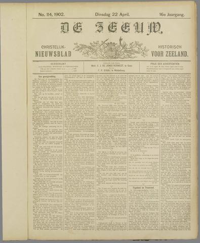 De Zeeuw. Christelijk-historisch nieuwsblad voor Zeeland 1902-04-22