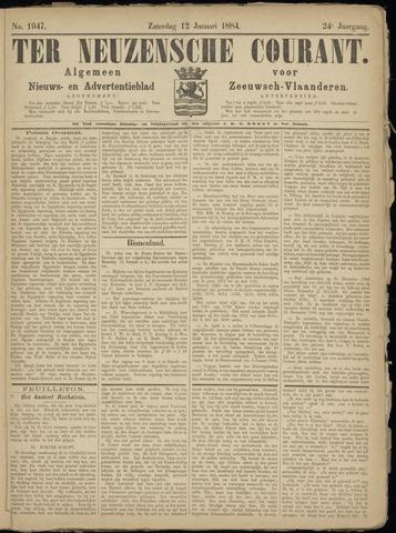 Ter Neuzensche Courant. Algemeen Nieuws- en Advertentieblad voor Zeeuwsch-Vlaanderen / Neuzensche Courant ... (idem) / (Algemeen) nieuws en advertentieblad voor Zeeuwsch-Vlaanderen 1884-01-12