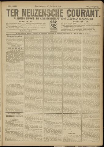 Ter Neuzensche Courant. Algemeen Nieuws- en Advertentieblad voor Zeeuwsch-Vlaanderen / Neuzensche Courant ... (idem) / (Algemeen) nieuws en advertentieblad voor Zeeuwsch-Vlaanderen 1916-01-27
