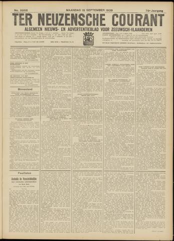 Ter Neuzensche Courant. Algemeen Nieuws- en Advertentieblad voor Zeeuwsch-Vlaanderen / Neuzensche Courant ... (idem) / (Algemeen) nieuws en advertentieblad voor Zeeuwsch-Vlaanderen 1939-09-18