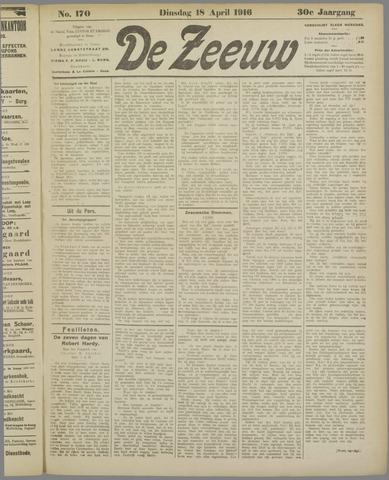 De Zeeuw. Christelijk-historisch nieuwsblad voor Zeeland 1916-04-18