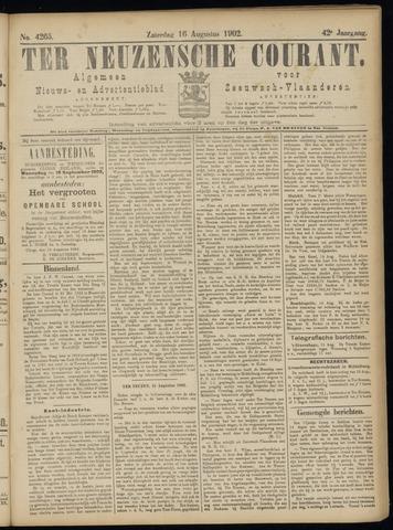 Ter Neuzensche Courant. Algemeen Nieuws- en Advertentieblad voor Zeeuwsch-Vlaanderen / Neuzensche Courant ... (idem) / (Algemeen) nieuws en advertentieblad voor Zeeuwsch-Vlaanderen 1902-08-16