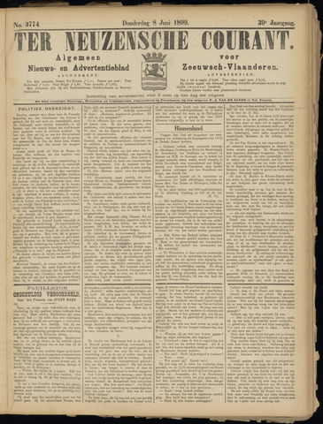 Ter Neuzensche Courant. Algemeen Nieuws- en Advertentieblad voor Zeeuwsch-Vlaanderen / Neuzensche Courant ... (idem) / (Algemeen) nieuws en advertentieblad voor Zeeuwsch-Vlaanderen 1899-06-08