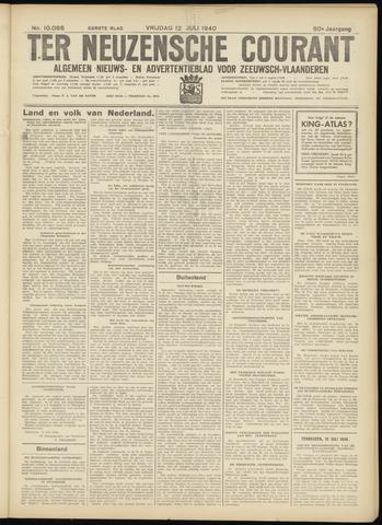 Ter Neuzensche Courant. Algemeen Nieuws- en Advertentieblad voor Zeeuwsch-Vlaanderen / Neuzensche Courant ... (idem) / (Algemeen) nieuws en advertentieblad voor Zeeuwsch-Vlaanderen 1940-07-12