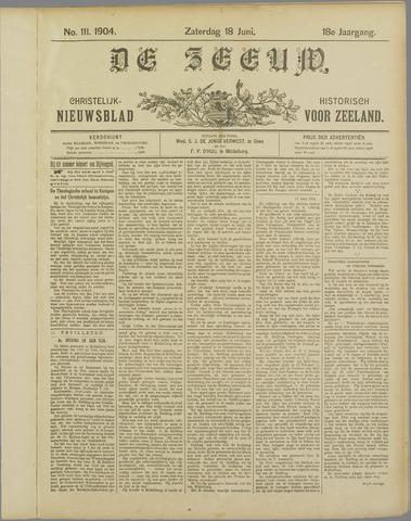 De Zeeuw. Christelijk-historisch nieuwsblad voor Zeeland 1904-06-18