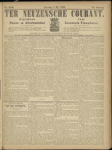 Ter Neuzensche Courant. Algemeen Nieuws- en Advertentieblad voor Zeeuwsch-Vlaanderen / Neuzensche Courant ... (idem) / (Algemeen) nieuws en advertentieblad voor Zeeuwsch-Vlaanderen 1895-05-04