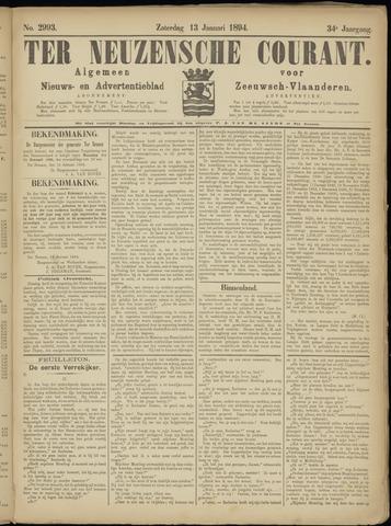 Ter Neuzensche Courant. Algemeen Nieuws- en Advertentieblad voor Zeeuwsch-Vlaanderen / Neuzensche Courant ... (idem) / (Algemeen) nieuws en advertentieblad voor Zeeuwsch-Vlaanderen 1894-01-13