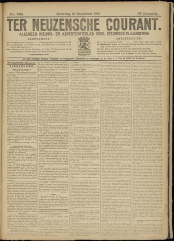 Ter Neuzensche Courant. Algemeen Nieuws- en Advertentieblad voor Zeeuwsch-Vlaanderen / Neuzensche Courant ... (idem) / (Algemeen) nieuws en advertentieblad voor Zeeuwsch-Vlaanderen 1915-12-18