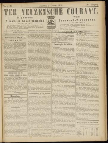 Ter Neuzensche Courant. Algemeen Nieuws- en Advertentieblad voor Zeeuwsch-Vlaanderen / Neuzensche Courant ... (idem) / (Algemeen) nieuws en advertentieblad voor Zeeuwsch-Vlaanderen 1908-03-21