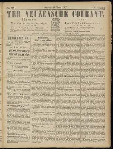 Ter Neuzensche Courant. Algemeen Nieuws- en Advertentieblad voor Zeeuwsch-Vlaanderen / Neuzensche Courant ... (idem) / (Algemeen) nieuws en advertentieblad voor Zeeuwsch-Vlaanderen 1903-03-31