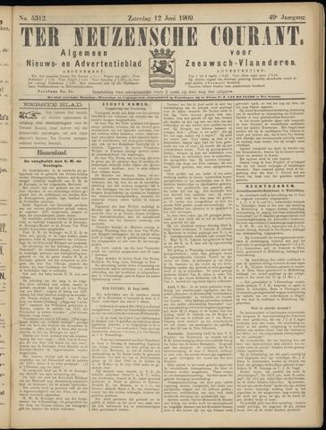 Ter Neuzensche Courant. Algemeen Nieuws- en Advertentieblad voor Zeeuwsch-Vlaanderen / Neuzensche Courant ... (idem) / (Algemeen) nieuws en advertentieblad voor Zeeuwsch-Vlaanderen 1909-06-12