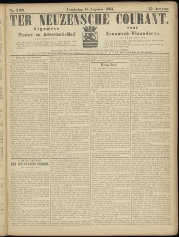 Ter Neuzensche Courant. Algemeen Nieuws- en Advertentieblad voor Zeeuwsch-Vlaanderen / Neuzensche Courant ... (idem) / (Algemeen) nieuws en advertentieblad voor Zeeuwsch-Vlaanderen 1895-08-15