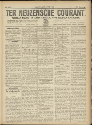 Ter Neuzensche Courant. Algemeen Nieuws- en Advertentieblad voor Zeeuwsch-Vlaanderen / Neuzensche Courant ... (idem) / (Algemeen) nieuws en advertentieblad voor Zeeuwsch-Vlaanderen 1930-04-28