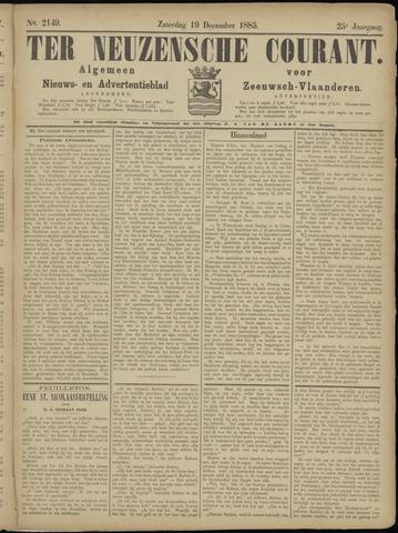 Ter Neuzensche Courant. Algemeen Nieuws- en Advertentieblad voor Zeeuwsch-Vlaanderen / Neuzensche Courant ... (idem) / (Algemeen) nieuws en advertentieblad voor Zeeuwsch-Vlaanderen 1885-12-19