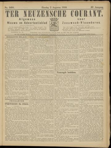 Ter Neuzensche Courant. Algemeen Nieuws- en Advertentieblad voor Zeeuwsch-Vlaanderen / Neuzensche Courant ... (idem) / (Algemeen) nieuws en advertentieblad voor Zeeuwsch-Vlaanderen 1910-08-02