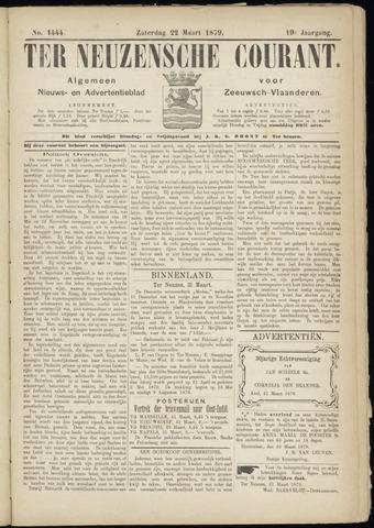 Ter Neuzensche Courant. Algemeen Nieuws- en Advertentieblad voor Zeeuwsch-Vlaanderen / Neuzensche Courant ... (idem) / (Algemeen) nieuws en advertentieblad voor Zeeuwsch-Vlaanderen 1879-03-22