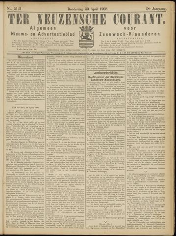 Ter Neuzensche Courant. Algemeen Nieuws- en Advertentieblad voor Zeeuwsch-Vlaanderen / Neuzensche Courant ... (idem) / (Algemeen) nieuws en advertentieblad voor Zeeuwsch-Vlaanderen 1908-04-30