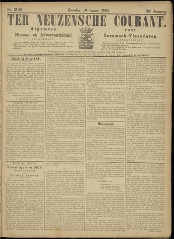 Ter Neuzensche Courant. Algemeen Nieuws- en Advertentieblad voor Zeeuwsch-Vlaanderen / Neuzensche Courant ... (idem) / (Algemeen) nieuws en advertentieblad voor Zeeuwsch-Vlaanderen 1895-01-19