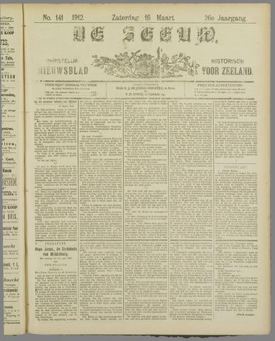 De Zeeuw. Christelijk-historisch nieuwsblad voor Zeeland 1912-03-16
