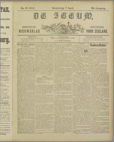 De Zeeuw. Christelijk-historisch nieuwsblad voor Zeeland 1904-04-07