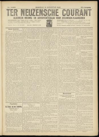 Ter Neuzensche Courant. Algemeen Nieuws- en Advertentieblad voor Zeeuwsch-Vlaanderen / Neuzensche Courant ... (idem) / (Algemeen) nieuws en advertentieblad voor Zeeuwsch-Vlaanderen 1940-08-19