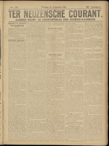 Ter Neuzensche Courant. Algemeen Nieuws- en Advertentieblad voor Zeeuwsch-Vlaanderen / Neuzensche Courant ... (idem) / (Algemeen) nieuws en advertentieblad voor Zeeuwsch-Vlaanderen 1921-08-12