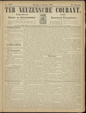 Ter Neuzensche Courant. Algemeen Nieuws- en Advertentieblad voor Zeeuwsch-Vlaanderen / Neuzensche Courant ... (idem) / (Algemeen) nieuws en advertentieblad voor Zeeuwsch-Vlaanderen 1885-08-01